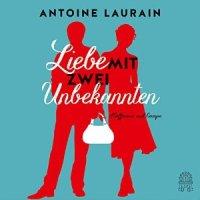 Antoine Laurin_Liebe mit zwei Unbekannten_300