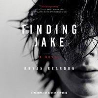 Finding Jake Bryan Reardon