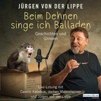 Jürgen von der Lippe Beim Dehnen singe ich Balladen