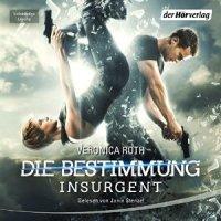 Insurgent, Die Bestimmung, Tödliche Wahrheit, Veronica Roth