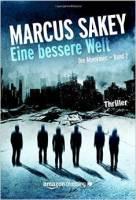 Marcus Sakey_Eine bessere Welt