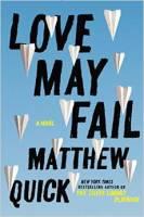 Matthew Quick_Love May Fail_HC