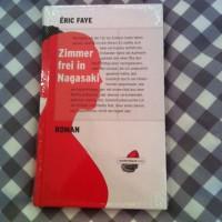 Eric Faye_Zimmer frei in Nagasaki