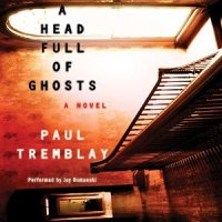 A Head Full Of Ghosts von Paul Tremblay