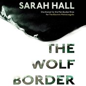 The Wolf Border von Sarah Hall