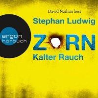 Zorn - Kalter Rauch von Stephan Ludwig