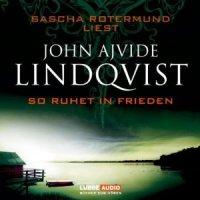 So ruhet in Frieden von John Ajvide Lindqvist