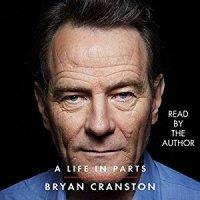A Life In Parts von Bryan Cranston