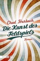 Die Kunst des Feldspiels von Chad Harbach