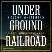 Underground Railroad von Colson Whitehead