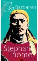 Gott der Barbaren von Stephan Thome