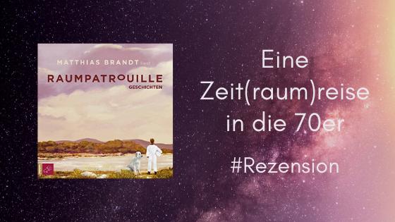 Raumpatrouille von Matthias Brandt: Eine Zeit(raum)reise in die 70er