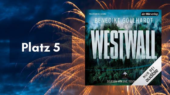 """Platz 5: Hörbuch """"Westwall"""" von Benedikt Golhardt"""