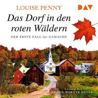 Das Dorf in den roten Wäldern von Louise Penny