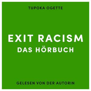 Hörbuch Exit Racism von Tupoka Ogette