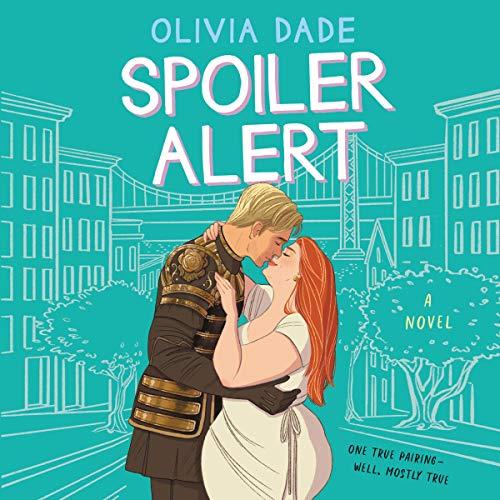 Spoiler Alert von Olivia Dade